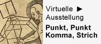 Virtuelle Ausstellung, Punkt, Punkt, Komma, Strich