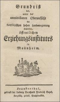 Grundriß des, unter der unmittelbaren Oberaufsicht der kurpfälzischen hohen Landesregierung stehenden, öffentlichen Erziehungsinstitutes in Mannheim