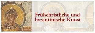 Ikonenmalerei: Frühchristliche und Byzantinische Kunst
