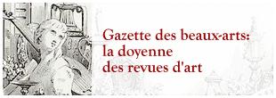 Gazette des beaux-arts: la doyenne des revues d'art